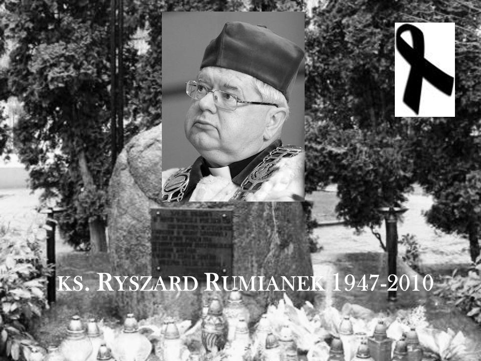 KS. R YSZARD R UMIANEK 1 947-2010
