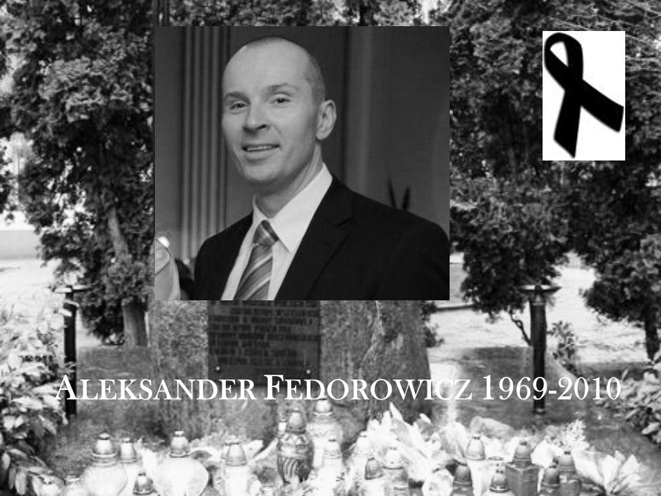 A LEKSANDER F EDOROWICZ 1 969-2010