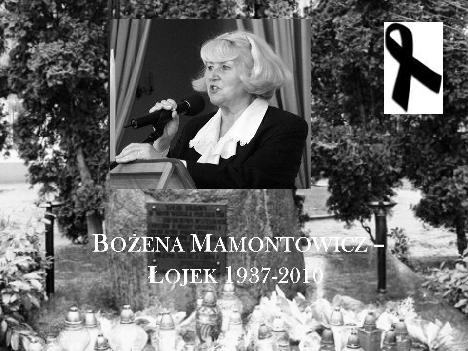 B O Ż ENA M AMONTOWICZ – Ł OJEK 1 937-2010