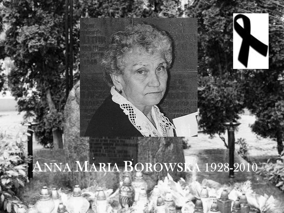 A NNA M ARIA B OROWSKA 1928-2010