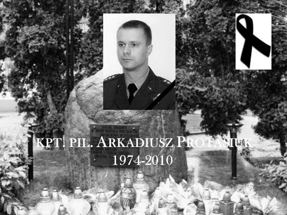 KPT. PIL. A RKADIUSZ P ROTASIUK 1974-2010