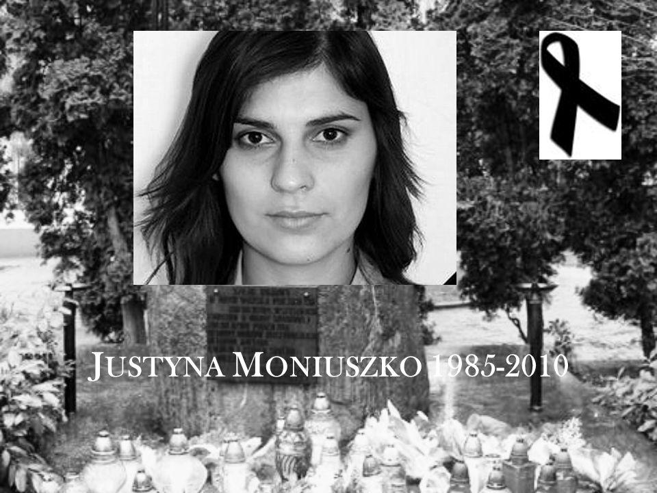 J USTYNA M ONIUSZKO 1985-2010