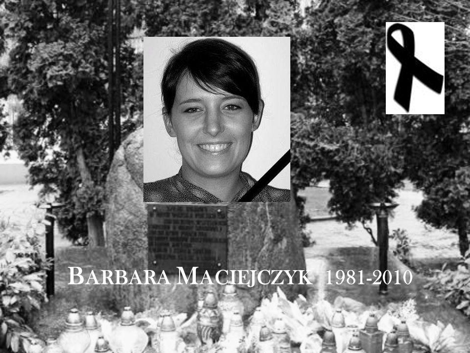 B ARBARA M ACIEJCZYK 1981-2010