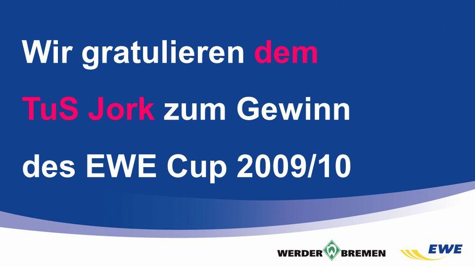 FOLIE!! Wir gratulieren dem TuS Jork zum Gewinn des EWE Cup 2009/10