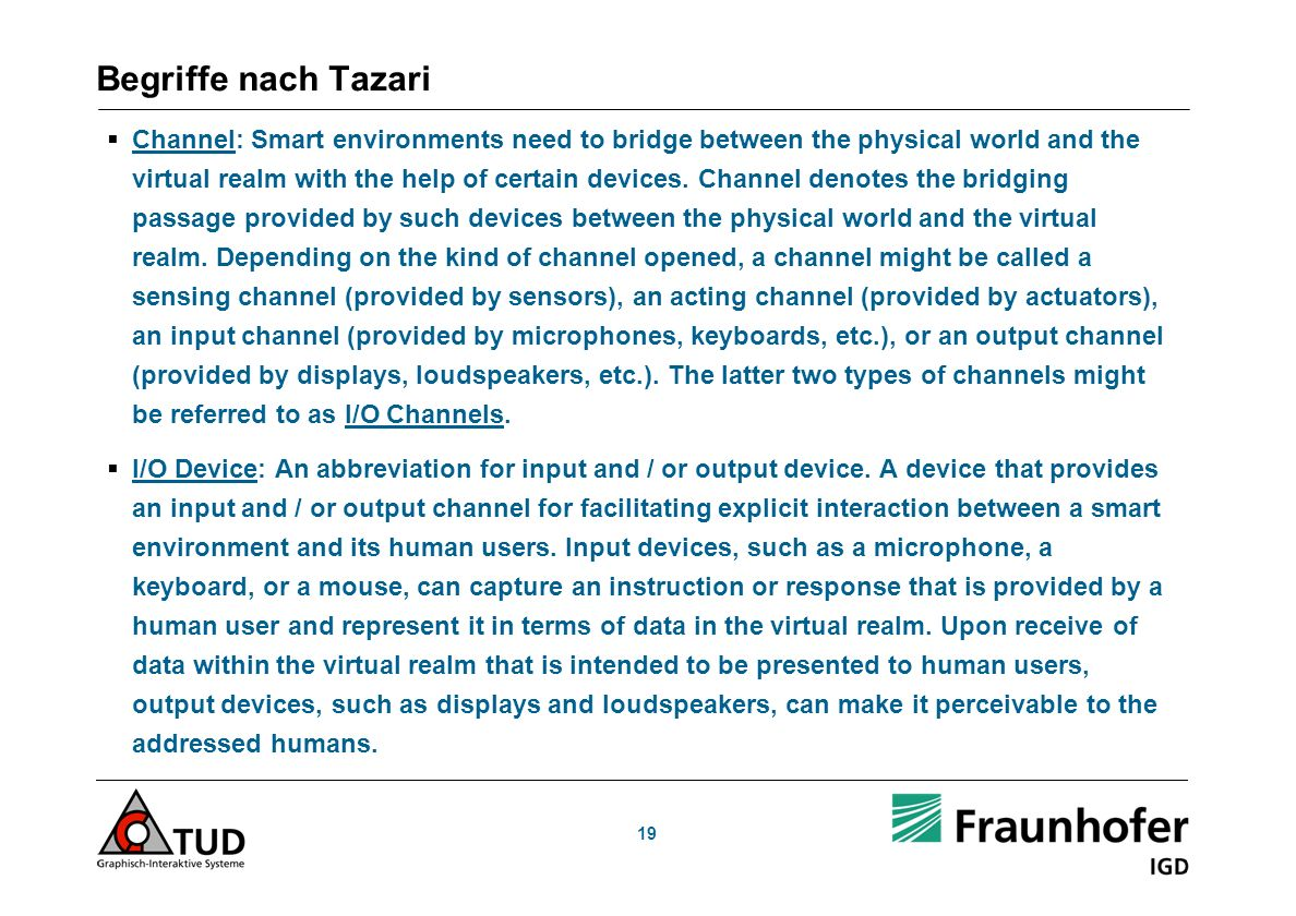 19 Begriffe nach Tazari Channel: Smart environments need to bridge between the physical world and the virtual realm with the help of certain devices.