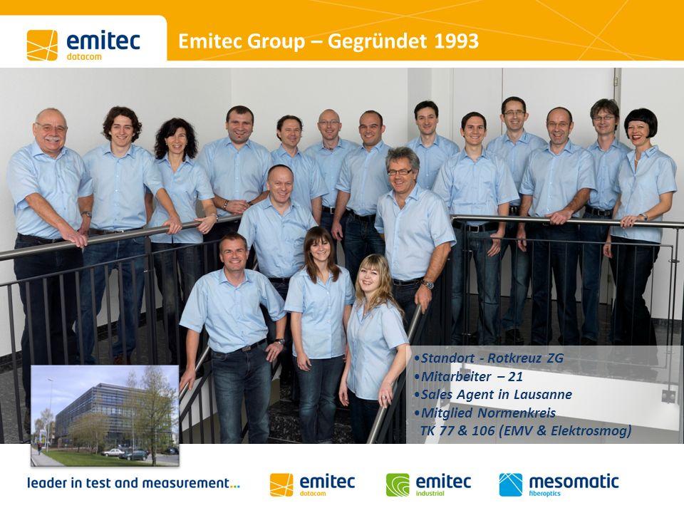 Emitec Group – Gegründet 1993 Standort - Rotkreuz ZG Mitarbeiter – 21 Sales Agent in Lausanne Mitglied Normenkreis TK 77 & 106 (EMV & Elektrosmog)