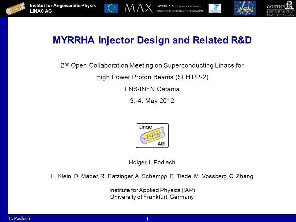 Institut für Angewandte Physik LINAC AG H. Podlech 1 MYRRHA Injector Design and Related R&D 2 nd Open Collaboration Meeting on Superconducting Linacs