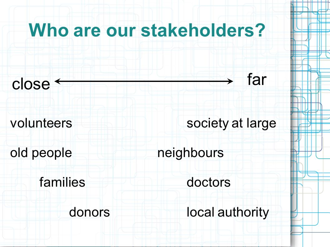 Who are our stakeholders.