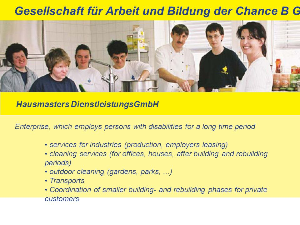 Hausmasters DienstleistungsGmbH Enterprise, which employs persons with disabilities for a long time period services for industries (production, employ