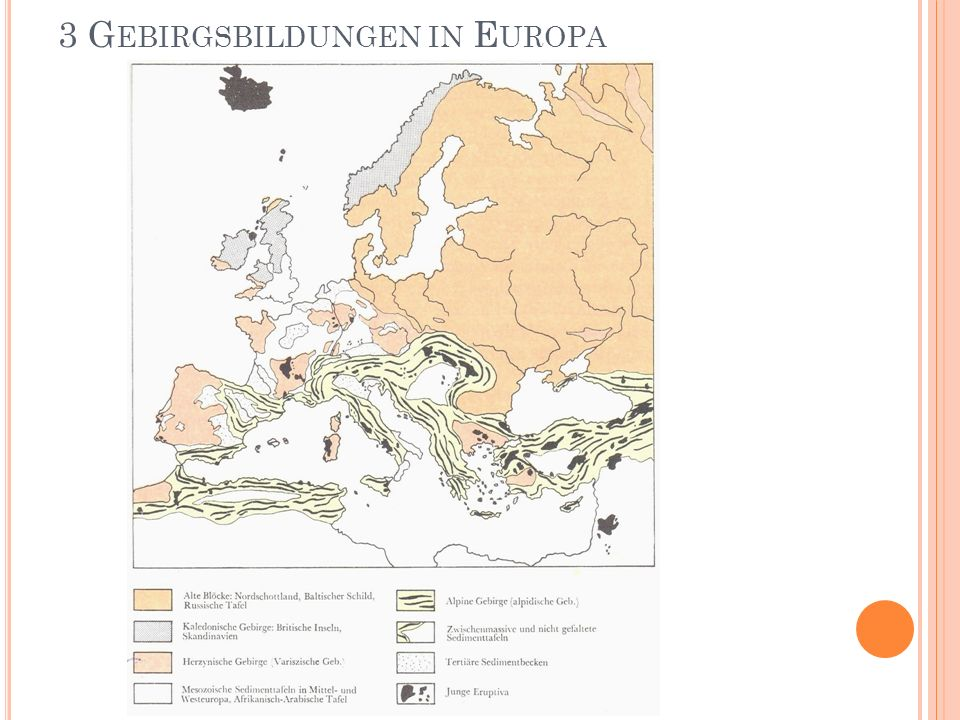 3 G EBIRGSBILDUNGEN IN E UROPA