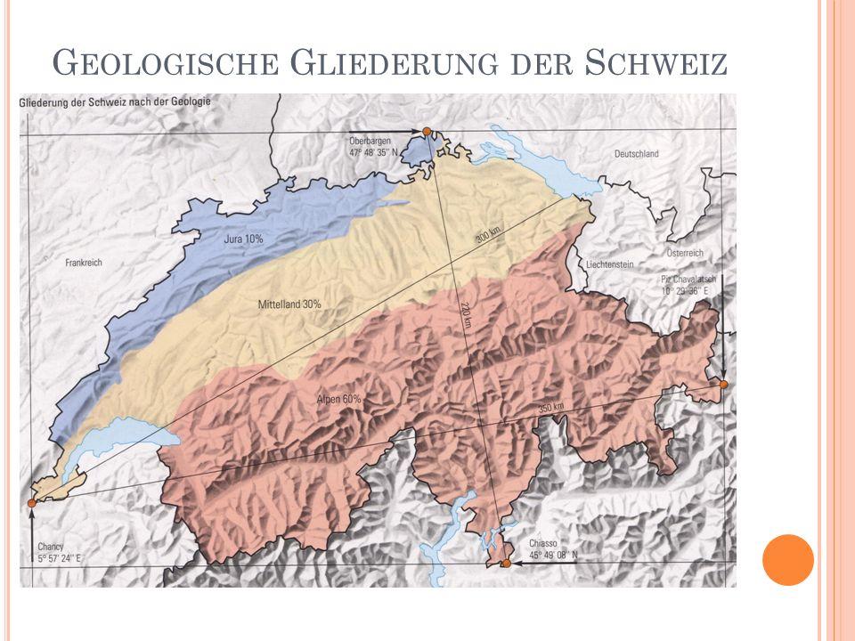 G EOLOGISCHE G LIEDERUNG DER S CHWEIZ