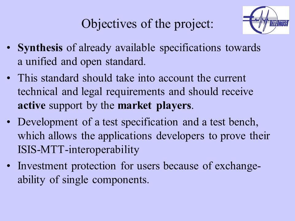 Objectives of the project: Synthesis of already available specifications towards a unified and open standard.