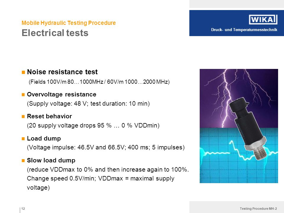 Druck- und Temperaturmesstechnik Testing Procedure MH-2 Mobile Hydraulic Testing Procedure Noise resistance test (Fields 100V/m 80…1000MHz / 60V/m 100
