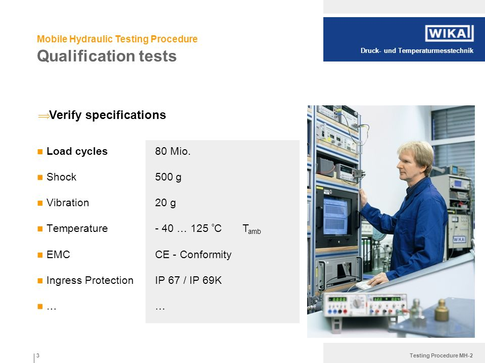 Druck- und Temperaturmesstechnik Testing Procedure MH-2 Mobile Hydraulic Testing Procedure Qualification tests Load cycles Shock Vibration Temperature
