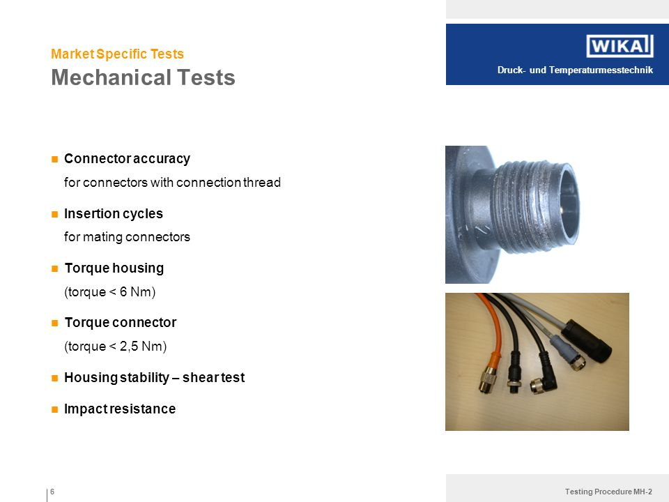 Druck- und Temperaturmesstechnik Testing Procedure MH-2 Mechanical Tests Connector accuracy for connectors with connection thread Insertion cycles for