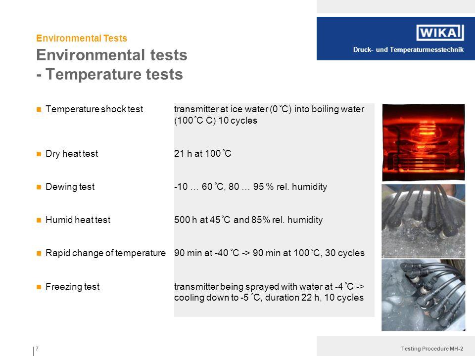 Druck- und Temperaturmesstechnik Testing Procedure MH-2 Environmental tests - Temperature tests Temperature shock test Dry heat test Dewing test Humid
