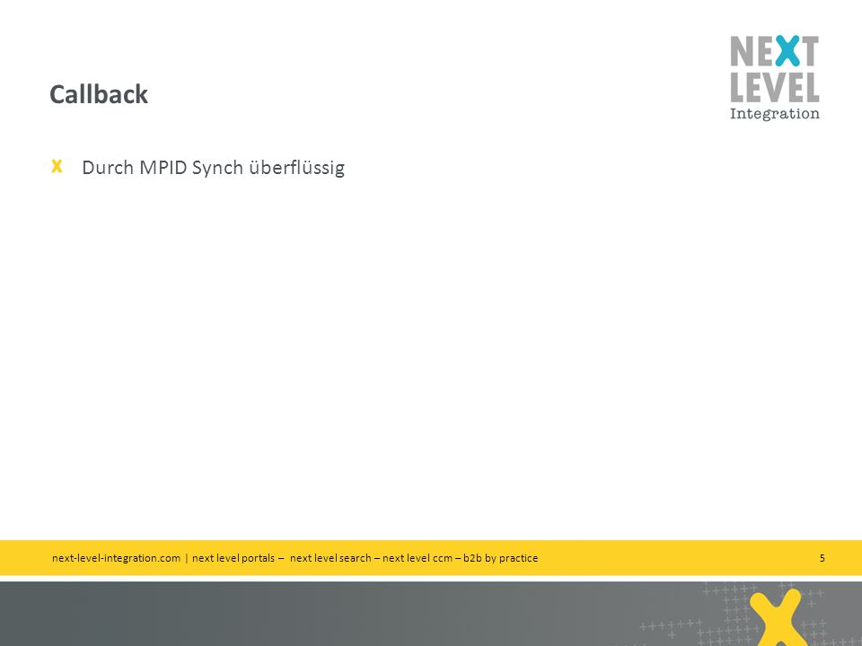 5 Durch MPID Synch überflüssig Callback next-level-integration.com | next level portals – next level search – next level ccm – b2b by practice