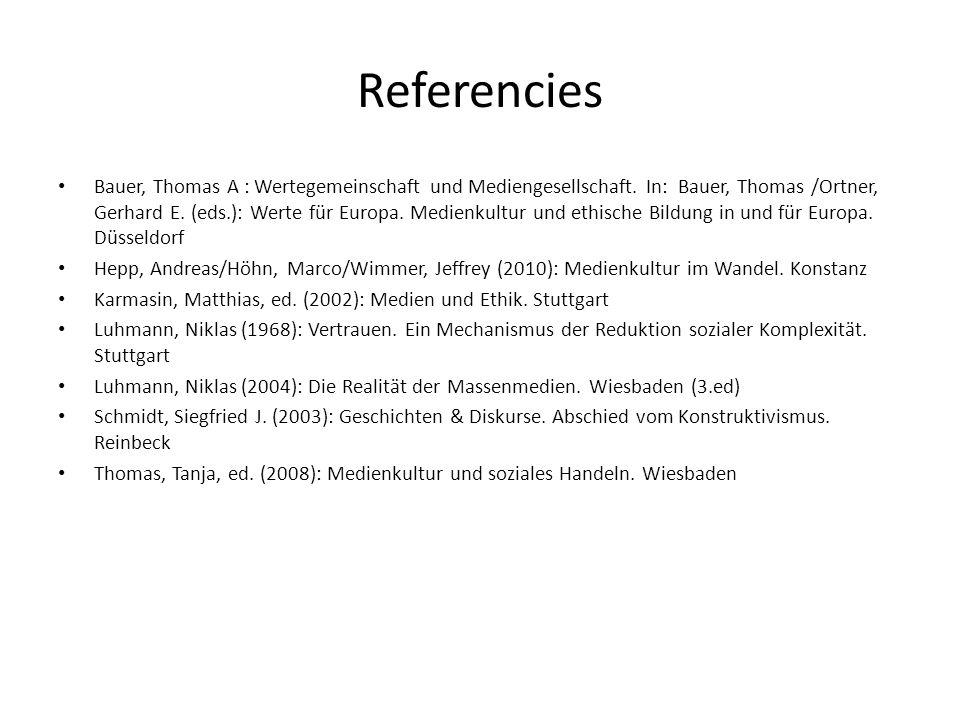 Referencies Bauer, Thomas A : Wertegemeinschaft und Mediengesellschaft. In: Bauer, Thomas /Ortner, Gerhard E. (eds.): Werte für Europa. Medienkultur u
