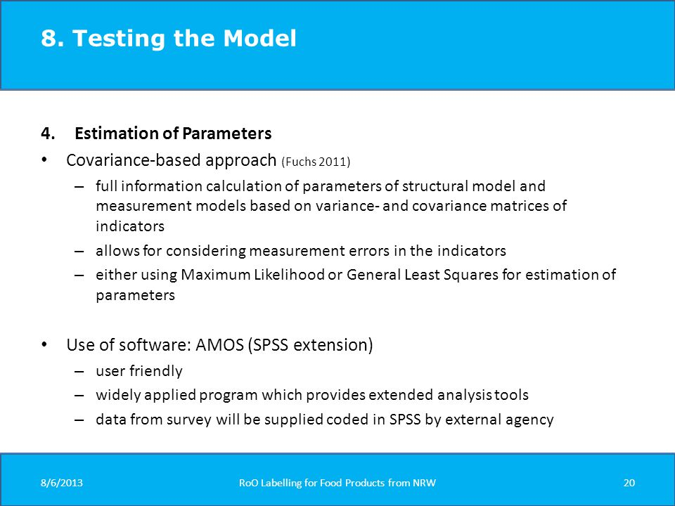 8. Testing the Model 4.Estimation of Parameters Covariance-based approach (Fuchs 2011) – full information calculation of parameters of structural mode