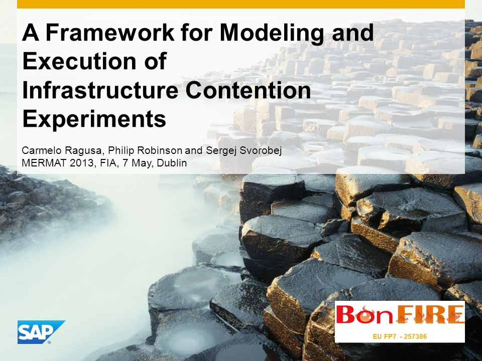 A Framework for Modeling and Execution of Infrastructure Contention Experiments Carmelo Ragusa, Philip Robinson and Sergej Svorobej MERMAT 2013, FIA,