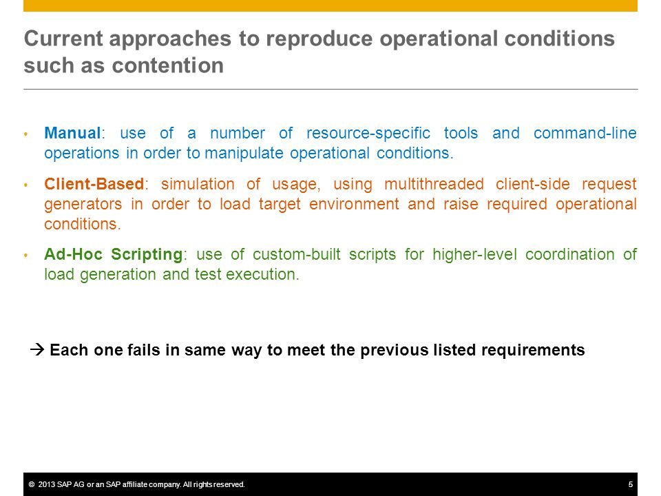 ©2013 SAP AG or an SAP affiliate company. All rights reserved.5 Current approaches to reproduce operational conditions such as contention Manual: use