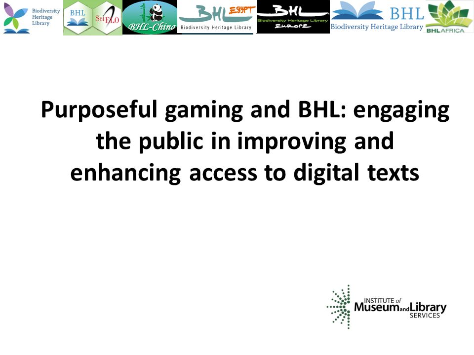 Purposeful gaming and BHL: engaging the public in improving and enhancing access to digital texts