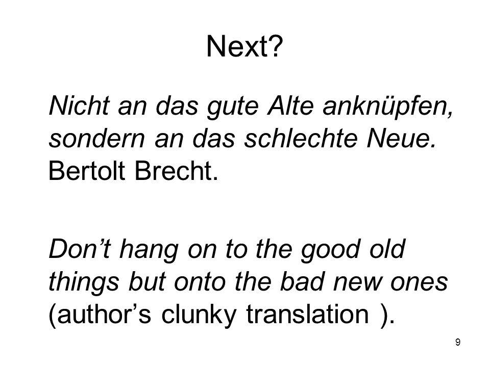 9 Next. Nicht an das gute Alte anknüpfen, sondern an das schlechte Neue.