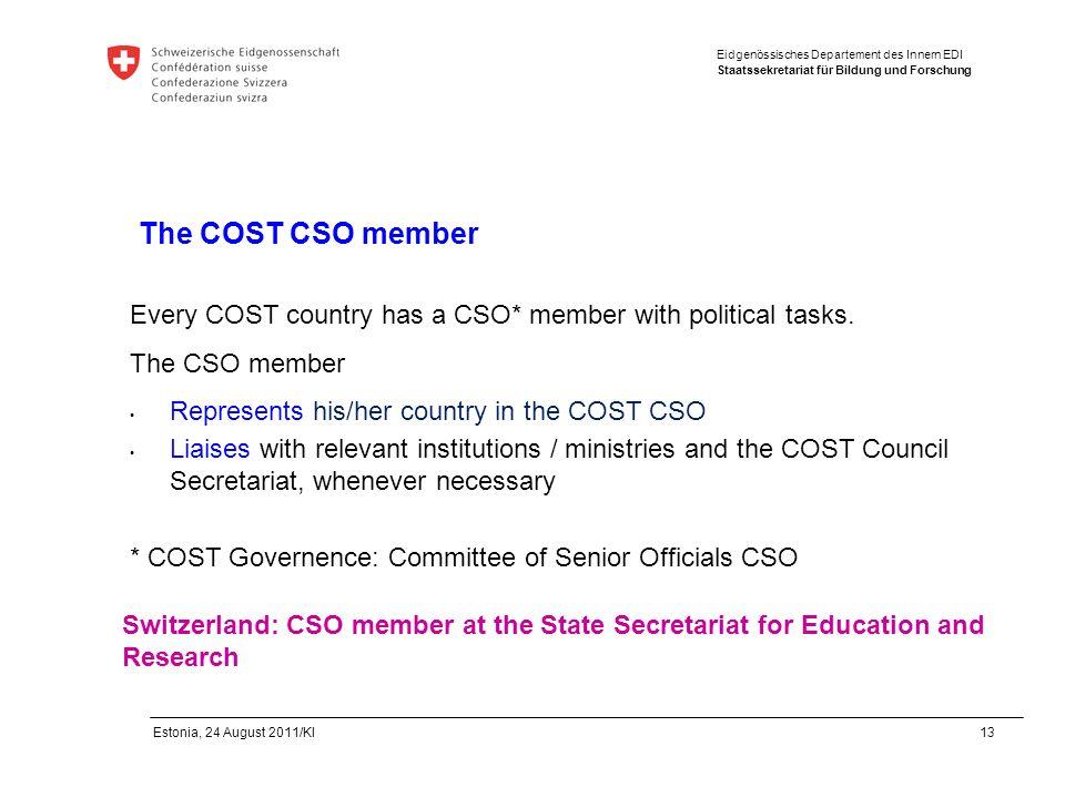 Eidgenössisches Departement des Innern EDI Staatssekretariat für Bildung und Forschung Estonia, 24 August 2011/Kl 13 The COST CSO member Every COST co