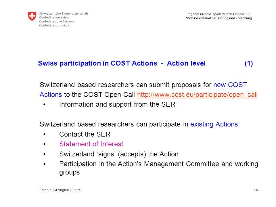 Eidgenössisches Departement des Innern EDI Staatssekretariat für Bildung und Forschung Estonia, 24 August 2011/Kl 16 Swiss participation in COST Actio