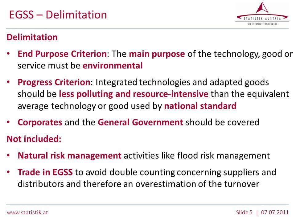 www.statistik.atSlide 6 | 07.07.2011 EGSS - Delimitation GoodsServicesTechnology connectedadaptedconnectedEnv.