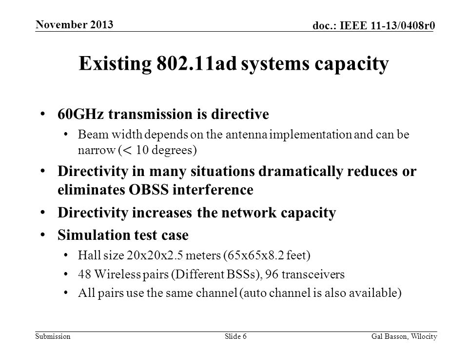 Submission doc.: IEEE 11-13/0408r0 Existing 802.11ad systems capacity Slide 6Gal Basson, Wilocity November 2013