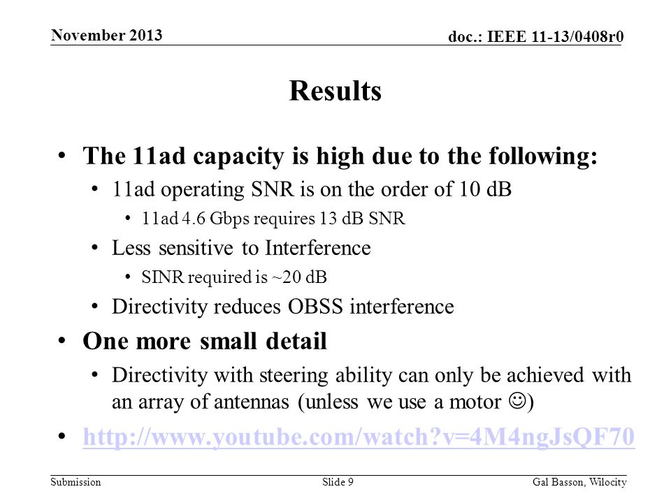 Submission doc.: IEEE 11-13/0408r0 Results The 11ad capacity is high due to the following: 11ad operating SNR is on the order of 10 dB 11ad 4.6 Gbps r