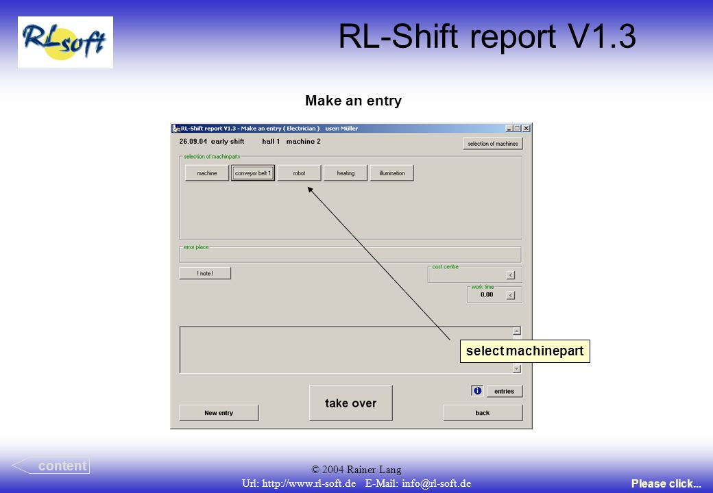 © 2004 Rainer Lang Url: http://www.rl-soft.de E-Mail: info@rl-soft.de RL-Shift report V1.3 Make an entry content Please click...