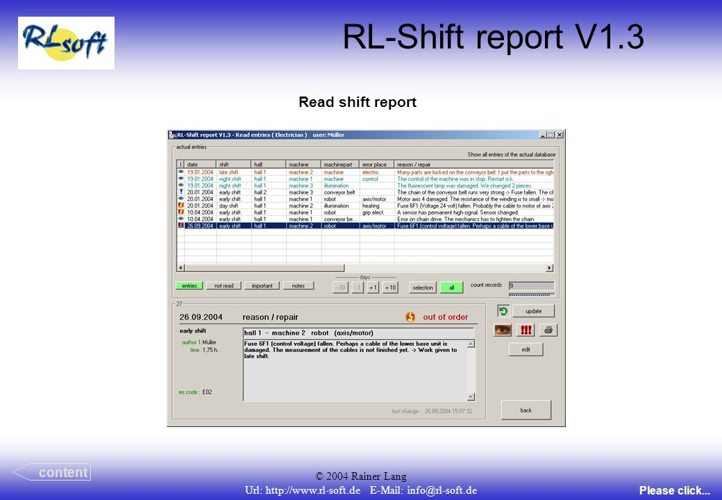 © 2004 Rainer Lang Url: http://www.rl-soft.de E-Mail: info@rl-soft.de RL-Shift report V1.3 Read shift report content Please click...