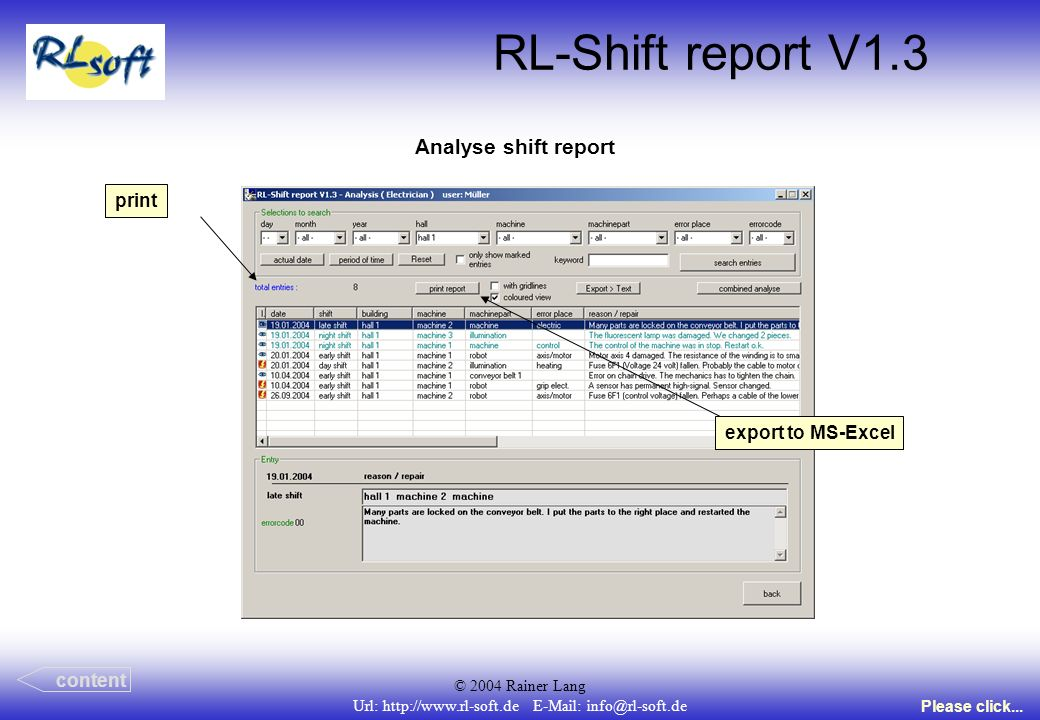 © 2004 Rainer Lang Url: http://www.rl-soft.de E-Mail: info@rl-soft.de RL-Shift report V1.3 Analyse shift report content Please click... print export t