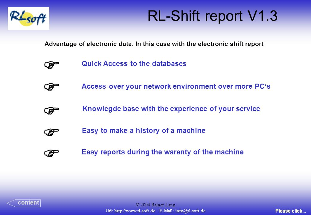 © 2004 Rainer Lang Url: http://www.rl-soft.de E-Mail: info@rl-soft.de RL-Shift report V1.3 Advantage of electronic data.
