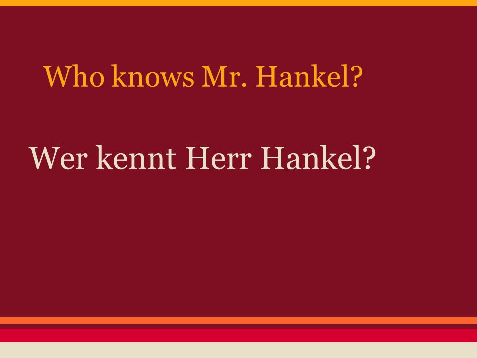 Who knows Mr. Hankel Wer kennt Herr Hankel
