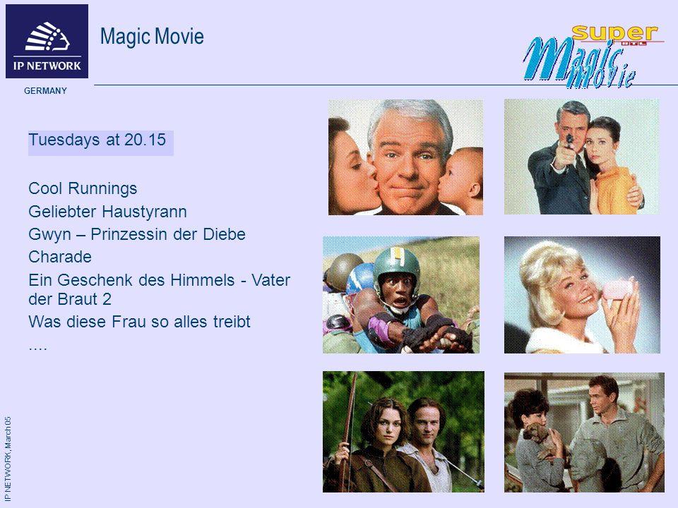 IP NETWORK, March 05 GERMANY Magic Movie Tuesdays at 20.15 Cool Runnings Geliebter Haustyrann Gwyn – Prinzessin der Diebe Charade Ein Geschenk des Him