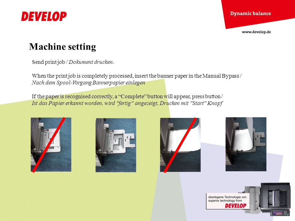 Machine setting Send print job / Dokument drucken. When the print job is completely processed, insert the banner paper in the Manual Bypass / Nach dem