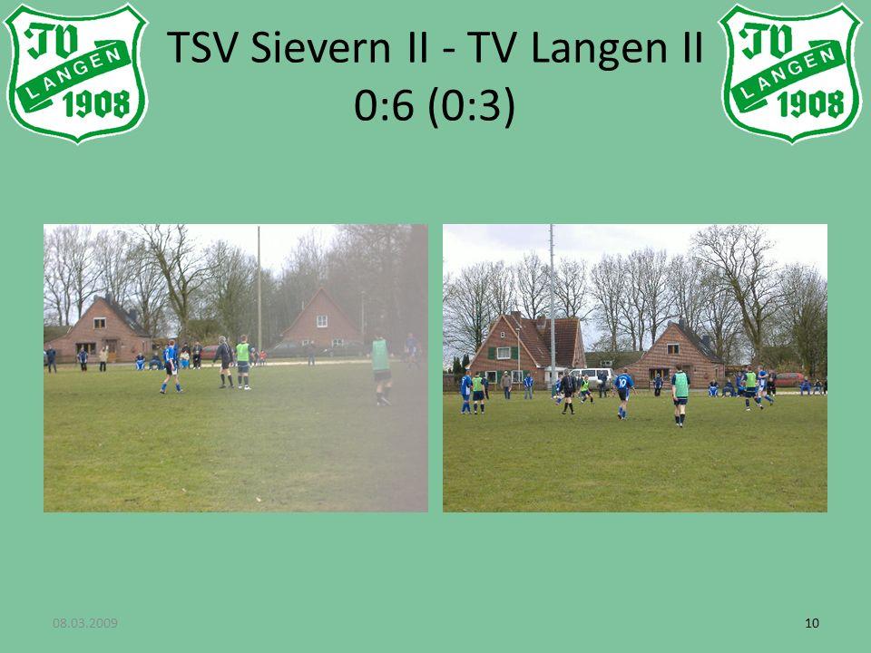 08.03.200910 TSV Sievern II - TV Langen II 0:6 (0:3)