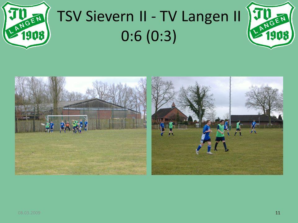 08.03.200911 TSV Sievern II - TV Langen II 0:6 (0:3)