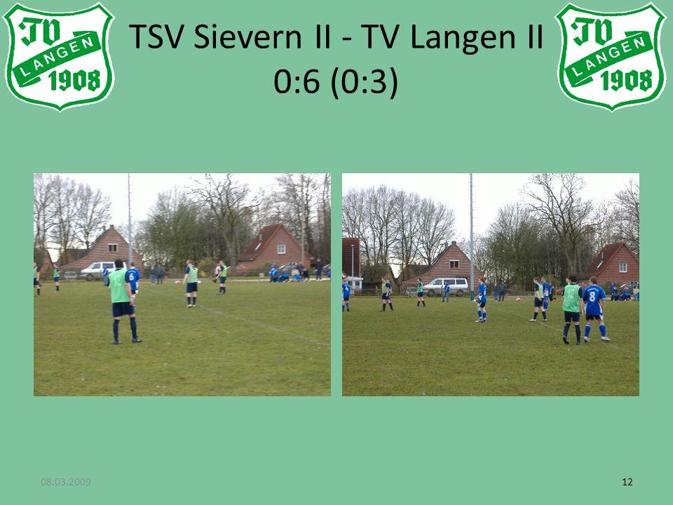 08.03.200912 TSV Sievern II - TV Langen II 0:6 (0:3)
