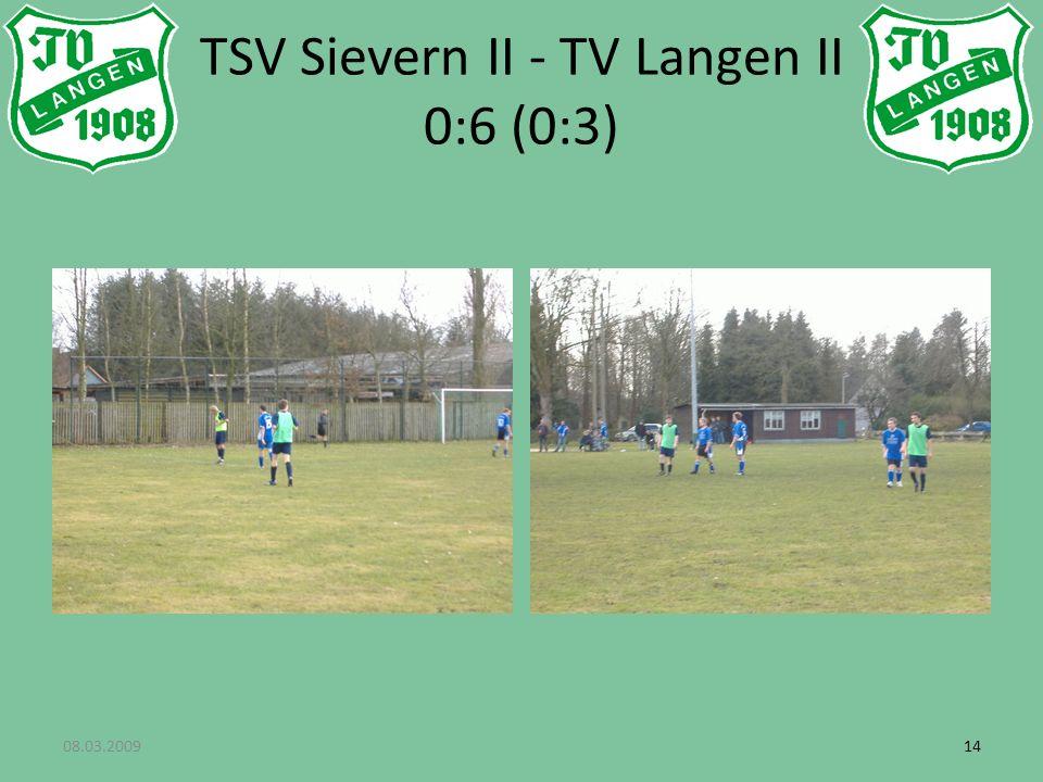 08.03.200914 TSV Sievern II - TV Langen II 0:6 (0:3)