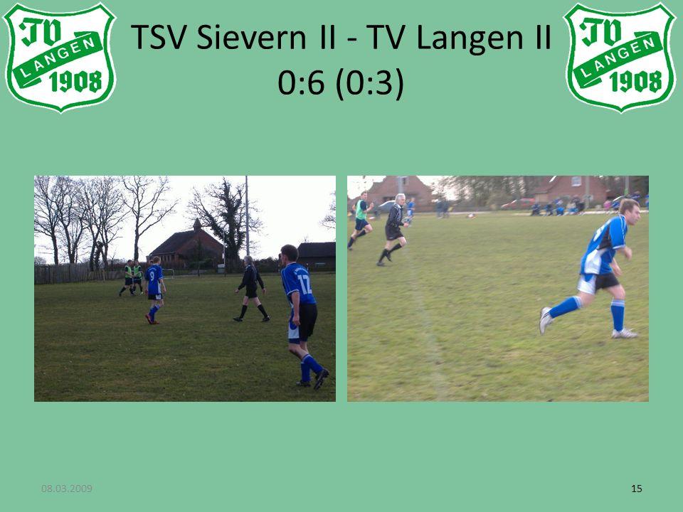 08.03.200915 TSV Sievern II - TV Langen II 0:6 (0:3)