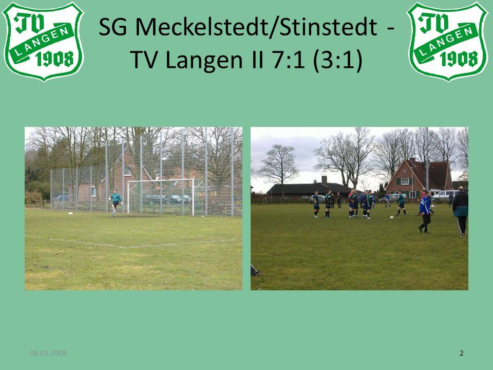 22 SG Meckelstedt/Stinstedt - TV Langen II 7:1 (3:1) 08.03.2009