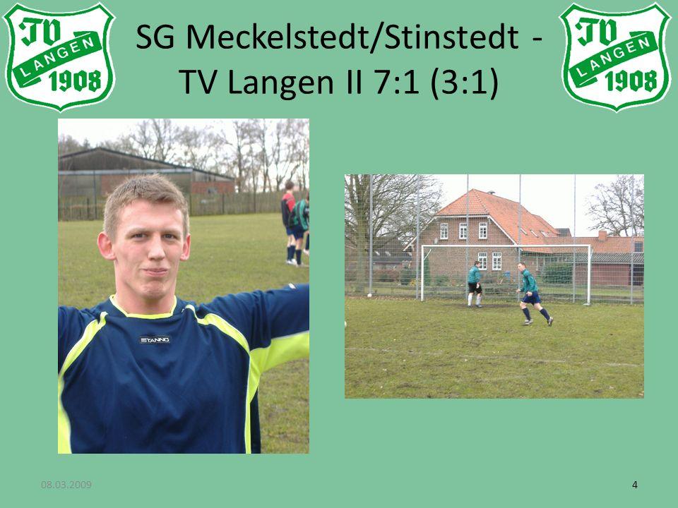 08.03.200944 SG Meckelstedt/Stinstedt - TV Langen II 7:1 (3:1)