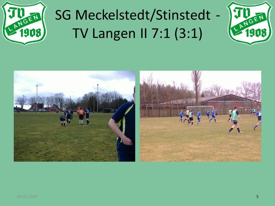 08.03.200955 SG Meckelstedt/Stinstedt - TV Langen II 7:1 (3:1)