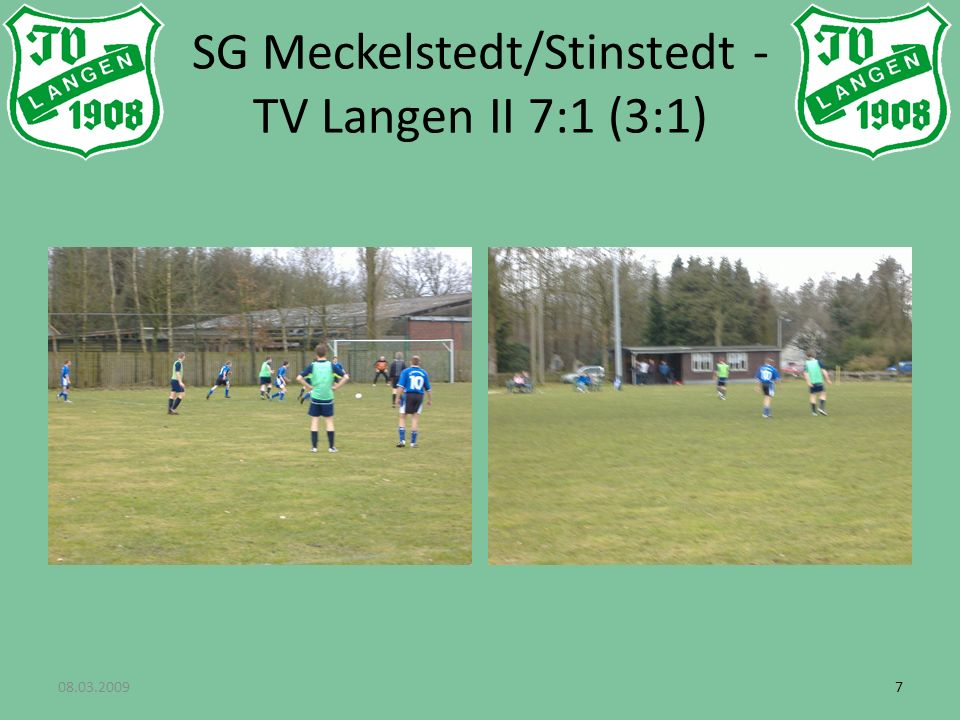 08.03.200977 SG Meckelstedt/Stinstedt - TV Langen II 7:1 (3:1)