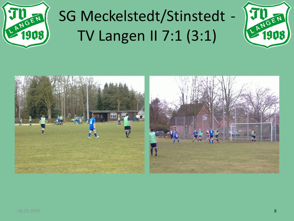 08.03.200988 SG Meckelstedt/Stinstedt - TV Langen II 7:1 (3:1)