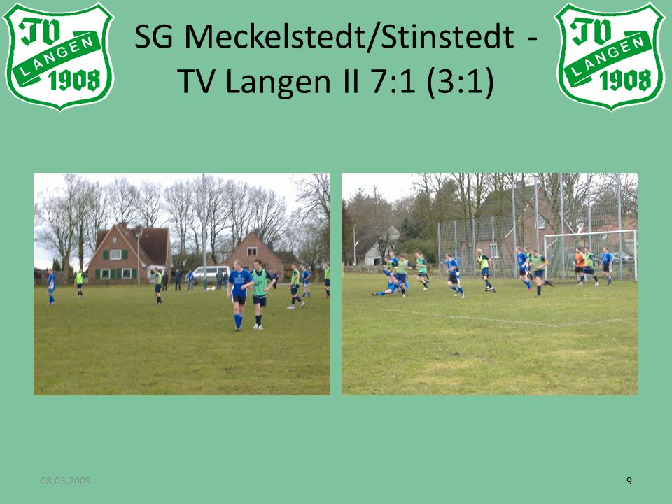 08.03.200999 SG Meckelstedt/Stinstedt - TV Langen II 7:1 (3:1)